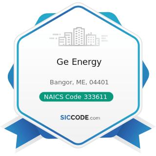 Ge Energy - NAICS Code 333611 - Turbine and Turbine Generator Set Units Manufacturing