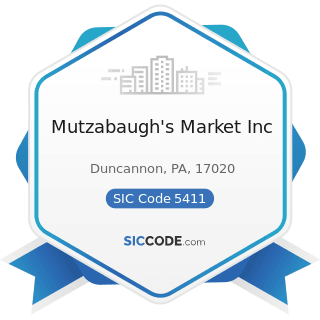 Mutzabaugh's Market Inc - SIC Code 5411 - Grocery Stores