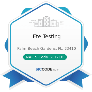 Ete Testing - NAICS Code 611710 - Educational Support Services