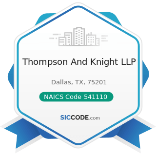 Thompson And Knight LLP - NAICS Code 541110 - Offices of Lawyers