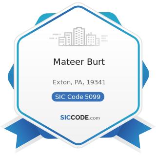 Mateer Burt - SIC Code 5099 - Durable Goods, Not Elsewhere Classified