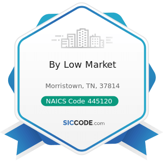 By Low Market - NAICS Code 445120 - Convenience Stores