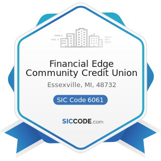 Financial Edge Community Credit Union - SIC Code 6061 - Credit Unions, Federally Chartered