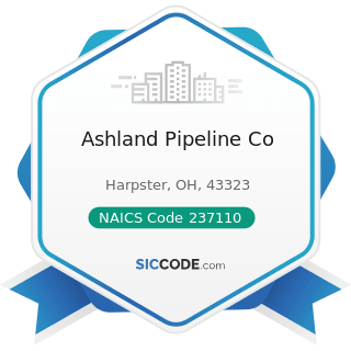 Ashland Pipeline Co - NAICS Code 237110 - Water and Sewer Line and Related Structures...