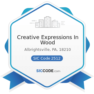 Creative Expressions In Wood - SIC Code 2512 - Wood Household Furniture, Upholstered