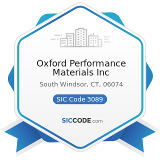Oxford Performance Materials Inc - SIC Code 3089 - Plastics Products, Not Elsewhere Classified