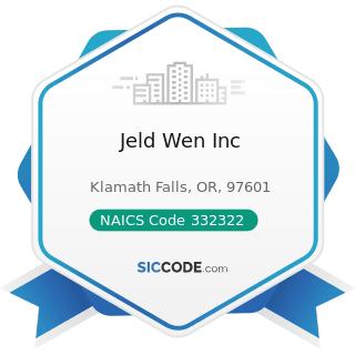 Jeld Wen Inc - NAICS Code 332322 - Sheet Metal Work Manufacturing