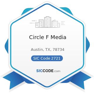Circle F Media - SIC Code 2721 - Periodicals: Publishing, or Publishing and Printing
