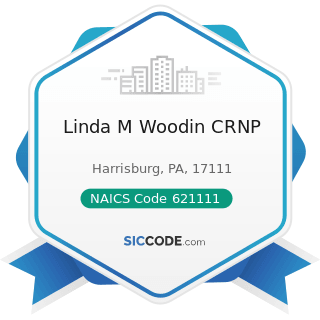 Linda M Woodin CRNP - NAICS Code 621111 - Offices of Physicians (except Mental Health...