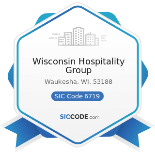Wisconsin Hospitality Group - SIC Code 6719 - Offices of Holding Companies, Not Elsewhere...