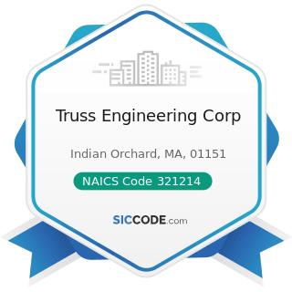 Truss Engineering Corp - NAICS Code 321214 - Truss Manufacturing