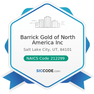 Barrick Gold of North America Inc - NAICS Code 212299 - All Other Metal Ore Mining