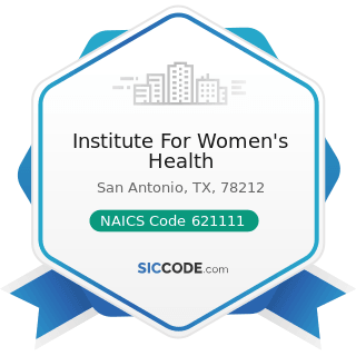 Institute For Women's Health - NAICS Code 621111 - Offices of Physicians (except Mental Health...