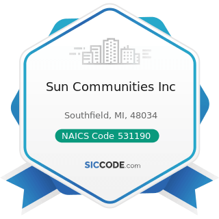 Sun Communities Inc - NAICS Code 531190 - Lessors of Other Real Estate Property
