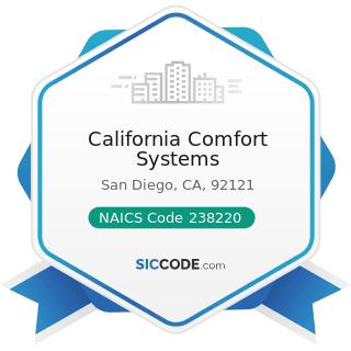 California Comfort Systems - NAICS Code 238220 - Plumbing, Heating, and Air-Conditioning...