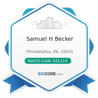 Samuel H Becker - NAICS Code 541110 - Offices of Lawyers