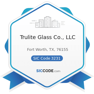 Trulite Glass Co., LLC - SIC Code 3231 - Glass Products, Made of Purchased Glass