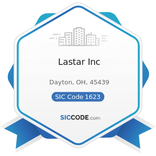 Lastar Inc - SIC Code 1623 - Water, Sewer, Pipeline, and Communications and Power Line...