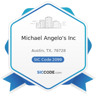 Michael Angelo's Inc - SIC Code 2099 - Food Preparations, Not Elsewhere Classified