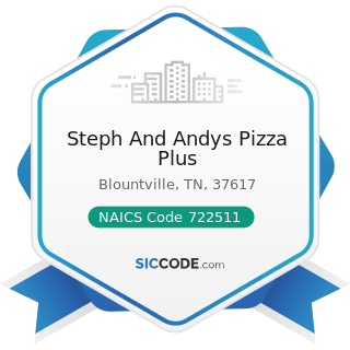 Steph And Andys Pizza Plus - NAICS Code 722511 - Full-Service Restaurants