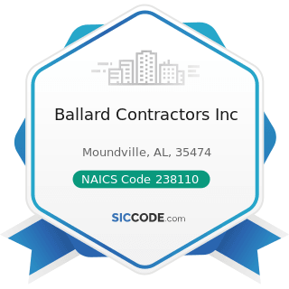 Ballard Contractors Inc - NAICS Code 238110 - Poured Concrete Foundation and Structure...