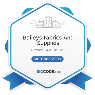 Baileys Fabrics And Supplies - SIC Code 2299 - Textile Goods, Not Elsewhere Classified