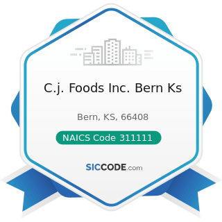 C.j. Foods Inc. Bern Ks - NAICS Code 311111 - Dog and Cat Food Manufacturing