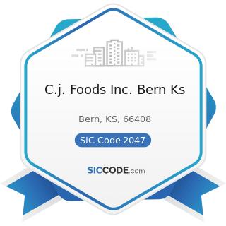 C.j. Foods Inc. Bern Ks - SIC Code 2047 - Dog and Cat Food