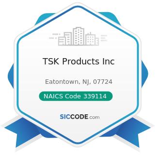 TSK Products Inc - NAICS Code 339114 - Dental Equipment and Supplies Manufacturing