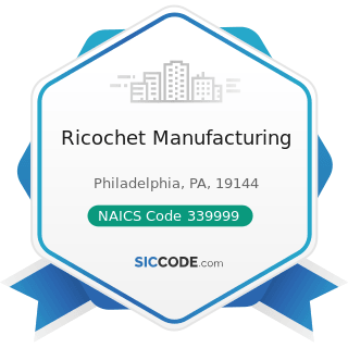 Ricochet Manufacturing - NAICS Code 339999 - All Other Miscellaneous Manufacturing