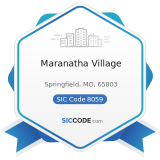 Maranatha Village - SIC Code 8059 - Nursing and Personal Care Facilities, Not Elsewhere...