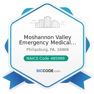 Moshannon Valley Emergency Medical Services - NAICS Code 485999 - All Other Transit and Ground...