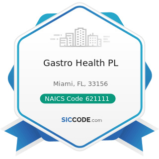 Gastro Health PL - NAICS Code 621111 - Offices of Physicians (except Mental Health Specialists)