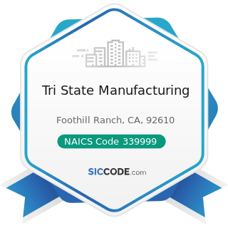 Tri State Manufacturing - NAICS Code 339999 - All Other Miscellaneous Manufacturing