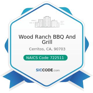 Wood Ranch BBQ And Grill - NAICS Code 722511 - Full-Service Restaurants