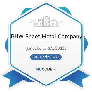 BHW Sheet Metal Company - SIC Code 1761 - Roofing, Siding, and Sheet Metal Work
