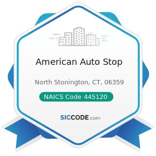 American Auto Stop - NAICS Code 445120 - Convenience Stores