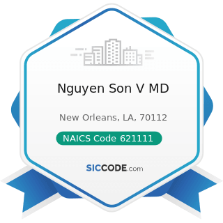 Nguyen Son V MD - NAICS Code 621111 - Offices of Physicians (except Mental Health Specialists)