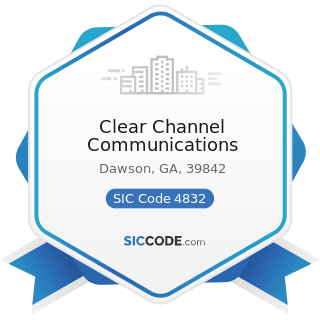 Clear Channel Communications - SIC Code 4832 - Radio Broadcasting Stations