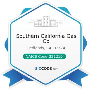 Southern California Gas Co - NAICS Code 221210 - Natural Gas Distribution