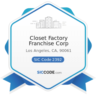 Closet Factory Franchise Corp - SIC Code 2392 - House Furnishing, except Curtains and Draperies