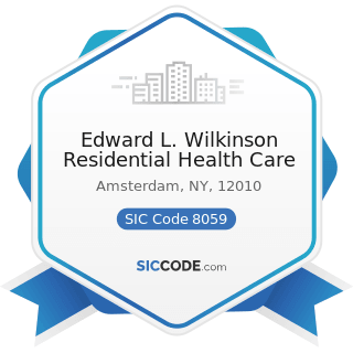 Edward L. Wilkinson Residential Health Care - SIC Code 8059 - Nursing and Personal Care...