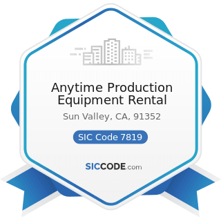 Anytime Production Equipment Rental - SIC Code 7819 - Services Allied to Motion Picture...