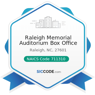 Raleigh Memorial Auditorium Box Office - NAICS Code 711310 - Promoters of Performing Arts,...