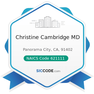 Christine Cambridge MD - NAICS Code 621111 - Offices of Physicians (except Mental Health...