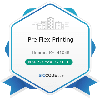 Pre Flex Printing - NAICS Code 323111 - Commercial Printing (except Screen and Books)