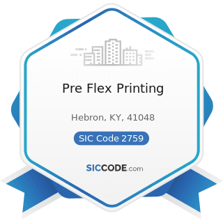 Pre Flex Printing - SIC Code 2759 - Commercial Printing, Not Elsewhere Classified