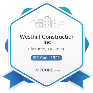 Westhill Construction Inc - SIC Code 1522 - General Contractors-Residential Buildings, other...