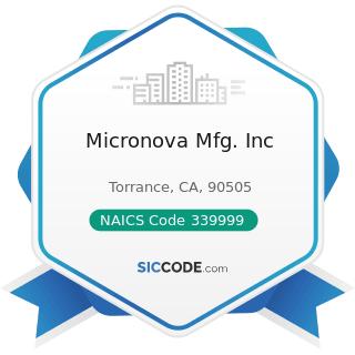 Micronova Mfg. Inc - NAICS Code 339999 - All Other Miscellaneous Manufacturing