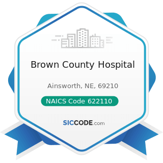 Brown County Hospital - NAICS Code 622110 - General Medical and Surgical Hospitals